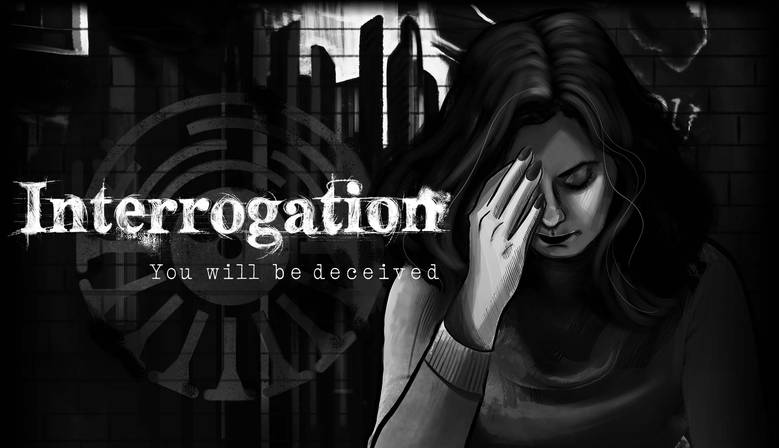 «Interrogation: You Will Be Deceived» – допрос – дело тонкое
